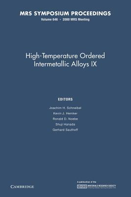 High-Temperature Ordered Intermetallic Alloys IX By Schneibel, Joachim H. (EDT)/ Hemker, Kevin J. (EDT)/ Noebe, Ronald D. (EDT)/ Hanada, Shuji (EDT)/ Sauthoff, Gerhard (EDT)
